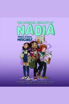 The magical reality of Nadia [electronic resource] / Bassem Youssef and Catherine R. Daly.
