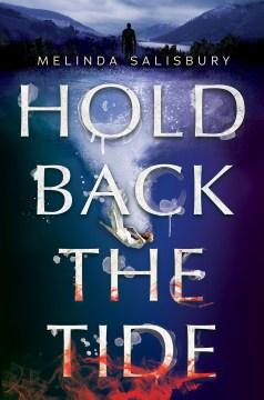 Hold back the tide Melinda Salisbury