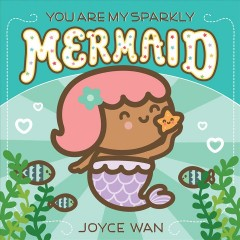 You Are My Sparkly Mermaid