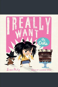 I really want the cake [electronic resource] / Simon Philip.