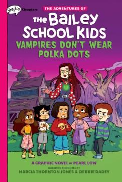 Adventures of the Bailey School Kids 1 : Vampires Don't Wear Polka Dots