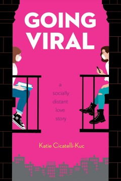 Going Viral : A Socially Distant Love Story