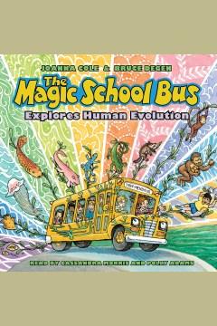 The Magic School Bus explores human evolution [electronic resource].