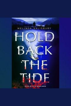 Hold back the tide [electronic resource] / Melinda Salisbury