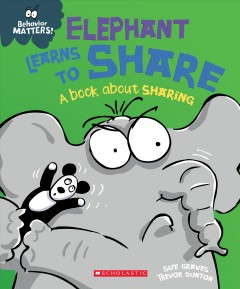 Elephant learns to share : a book about sharing