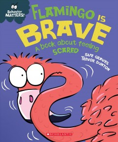 Flamingo is brave : a book about feeling scared