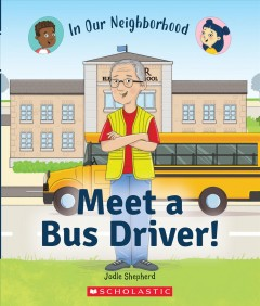 In our neighborhood. Meet a bus driver!