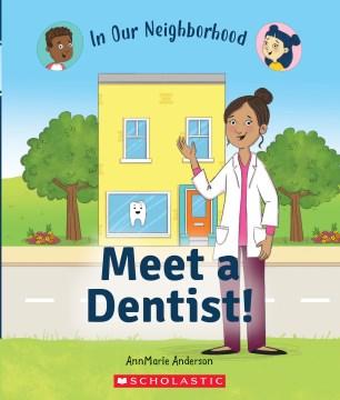Meet a Dentist!