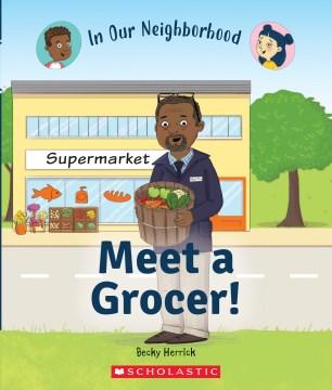 Meet a Grocer!