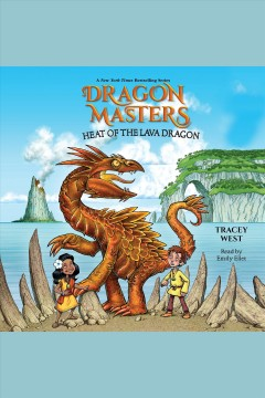 Heat of the Lava Dragon [electronic resource] / Tracey West.
