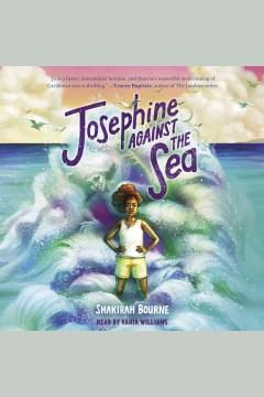 Josephine against the sea [electronic resource] / Shakirah Bourne