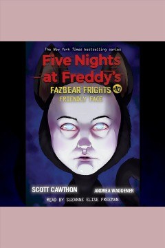 Friendly face [electronic resource] / Scott Cawthon, Andrea Waggener.
