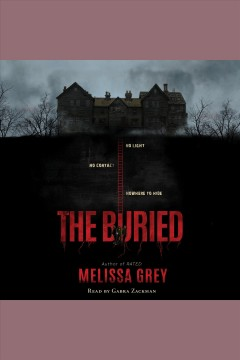 The buried [electronic resource] / Melissa Grey.