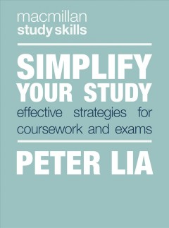 Simplify Your Study : Effective Strategies for Coursework and Exams
