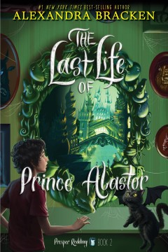 The last life of Prince Alastor by Alexandra Bracken.