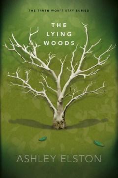 The lying woods Ashley Elston.