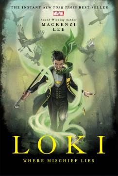 Loki : where mischief lies / Mackenzi Lee.