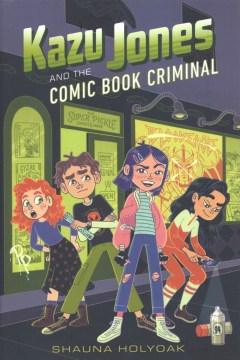 Kazu Jones and the Comic Book Criminal
