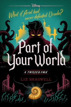 Part of your world : a twisted tale Liz Braswell.