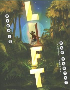 Lift / words by Minh Lê ; art by Dan Santat.
