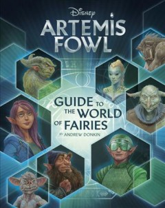 Artemis Fowl : Guide to the World of Fairies