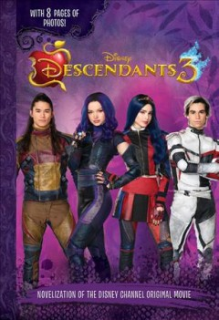 Descendants 3 : the novelization / adapted by Carin Davis ; based on Descendants 3, written by Josann McGibbon & Sara Parriott.
