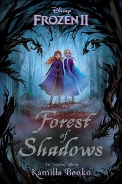 Forest of shadows / Forest of Shadows an original tale by Kamilla Benko ; illustrations by Grace Lee.