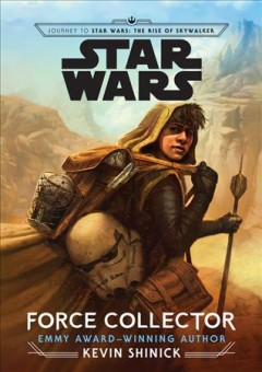 Star Wars. Force collector / written by Kevin Shinick.