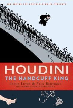 Houdini : the handcuff king