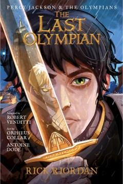 The last olympian: the graphic novel Rick Riordan