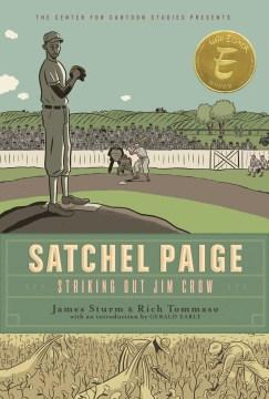 Satchel Paige : striking out Jim Crow