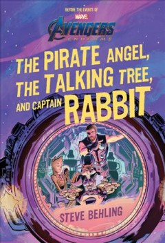 Avengers : The Pirate Angel, the Talking Tree, and Captain Rabbit