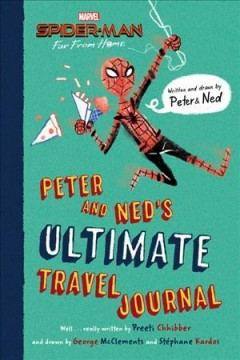 Spider-Man Far from Home : Peter and Ned's Ultimate Travel Journal