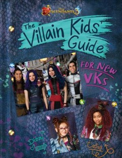 Descendants 3 : The Villain Kids' Guide for New Vks