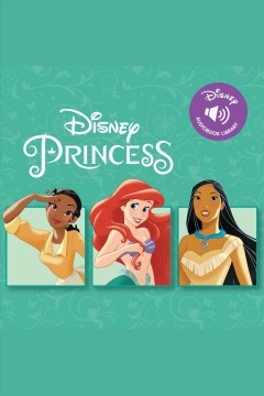 Disney princess. Little Mermaid, Pocahantas, The Princess and the Frog [electronic resource] / Disney Book Group.