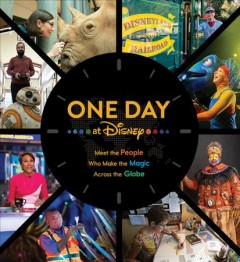 One day at Disney : meet the people who make the magic across the globe