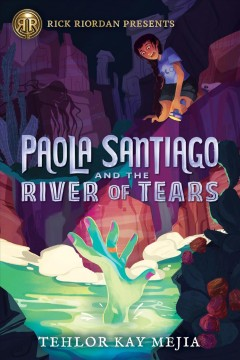 Paola Santiago and the river of tears Tehlor Kay Mejia.