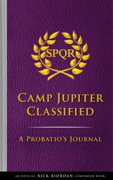 Camp Jupiter classified : a probatio's journal Rick Riordan.