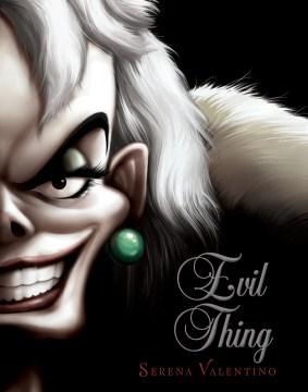 Evil thing : a tale of that De Vil woman