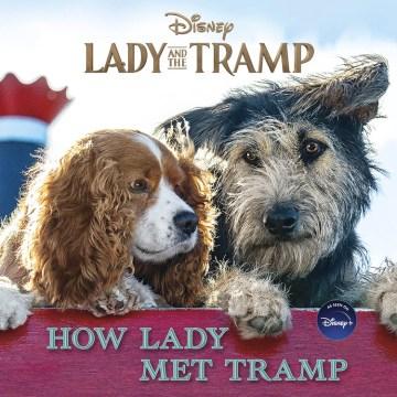 How Lady met Tramp / How Lady Met Tramp