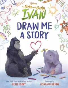 Disney the One and Only Ivan : Draw Me a Story