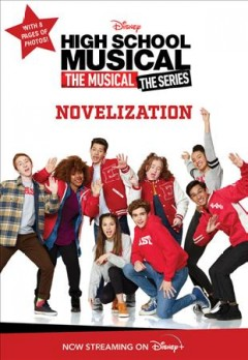 High School Musical the Musical the Series Novelization