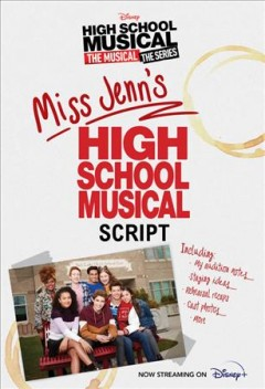 High School Musical the Musical the Series Miss Jenn's High School Musical Script