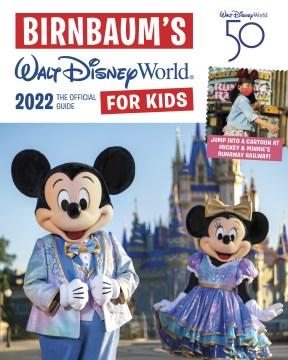 Walt Disney World for kids : the official guide 2022