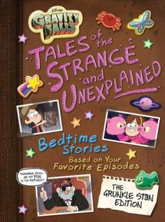 Gravity Falls : Tales of the Strange and Unexplained