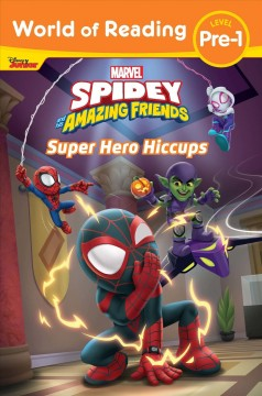 Spidey and His Amazing Friends Super Hero Hiccups