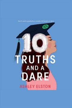 10 truths and a dare [electronic resource] / Ashley Elston.
