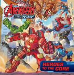 Avengers Mech Strike Heroes to the Core