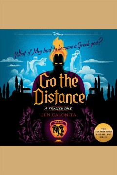 Go the distance : a twisted tale [electronic resource] / Jen Calonita.