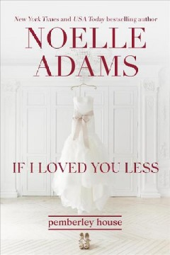 If i loved you less Noelle Adams.